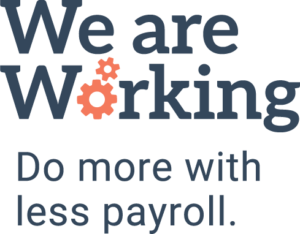 We Are Working logo - Do more with less payroll.